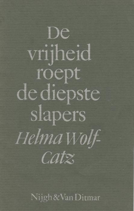 De vrijheid roept de diepste slapers: romanfragmenten, verhalen en sprookjes. Nijgh en Van Ditmar, 's Gravenhage, 1980.
