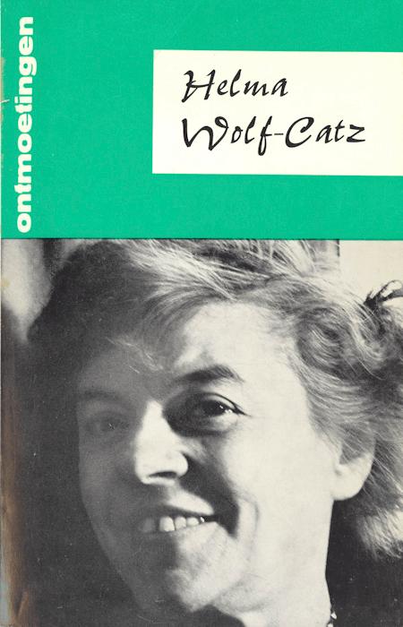 Loeka Wolf Catz, Helma Wolf-Catz. Desclée De Brouwer, Brugge, 1969.