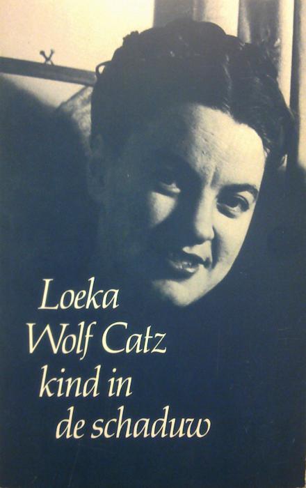 1985. Loeka Wolf Catz, Kind in de schaduw