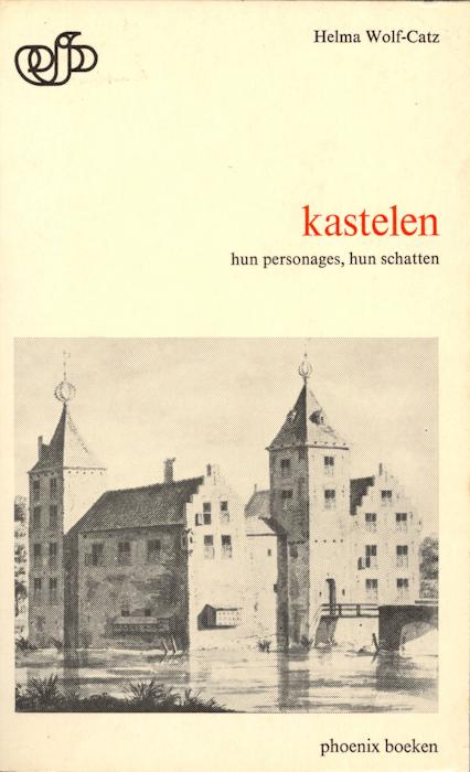 Kastelen: hun personages, hun schatten. De Haan, Zeist, 1965.
