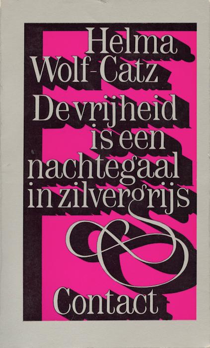 De vrijheid is een nachtegaal in zilvergrijs. Contact, Amsterdam, 1971.