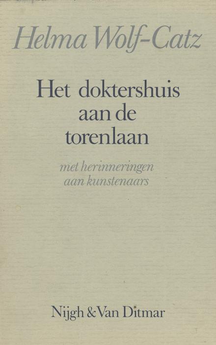Het doktershuis aan de Torenlaan: met herinneringen aan kunstenaars. Nijgh en Van Ditmar, 's Gravenhage, 1981.