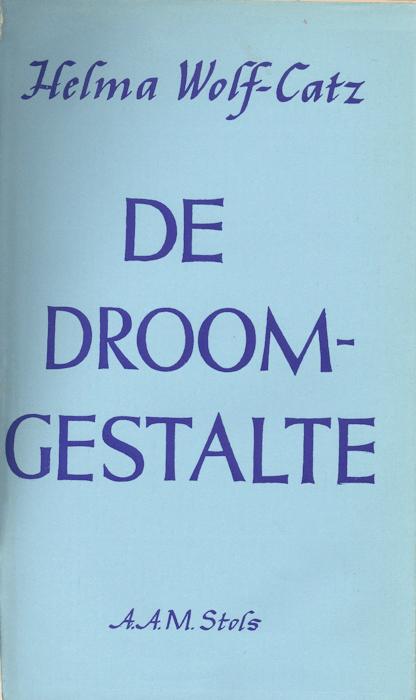 De droomgestalte. Stols, 's Gravenhage, 1954. Tweede druk, 1967.